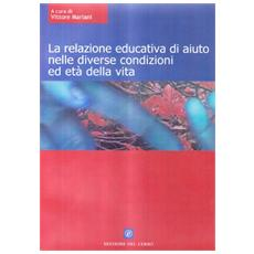 La relazione educativa di aiuto nelle diverse condizioni ed età della vita