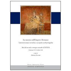 La musica nell'Impero romano. Testimonianze teoriche e scoperte. Atti del secondo convegno annuale di Moisa (Cremona, 30-31 ottobre 2008)