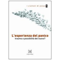 L'esperienza del panico. Trauma o possibilità del nuovo?