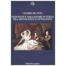 Vedutisti e viaggiatori in Italia tra Settecento e Ottocento