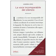 La voce incomparabile del silenzio