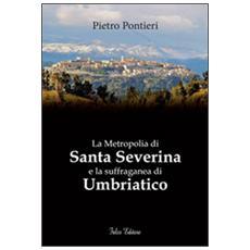 Metropolia di Santa Severina e la suffraganea di Umbriatico (La)