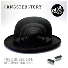 Gangsterstory - The Double Life Of O. Hardisk