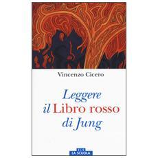 Leggere il «Libro rosso» di Jung. Ediz. a colori