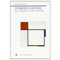 Filiberto Menna. Arte e critica d'arte in Italia 1960-1980