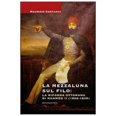 La Mezzaluna sul filo: la riforma ottomana di Mahmud II (1808-1839)
