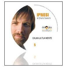 Calma la tua mente. CD Audio