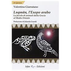 Luqman, l'Esopo arabo. La favola di animali dalla Grecia al Medio Oriente