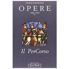 Opere. 1966-1992. Vol. 1: Il percorso.