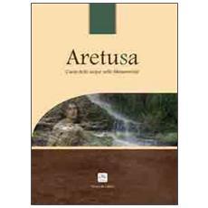 Aretusa. Canto delle acque nelle metamorfosi