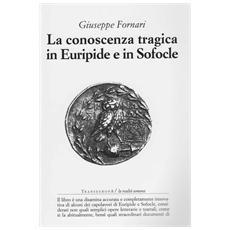 La conoscenza tragica in Euripide e in Sofocle