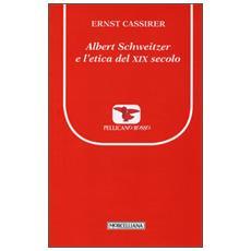 Albert Schweitzer e l'etica del XIX secolo