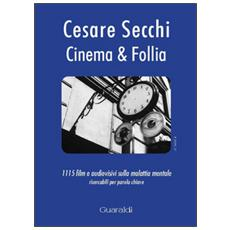 Cinema & follia. 1115 film e audiovisivi sulla malattia mentale ricercabili per parola chiave