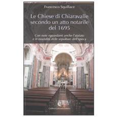 Le chiese di Chiaravalle secondo un atto notarile del 1695. Con note riguardanti anche l'abitato e le modalità delle sepolture dell'epoca