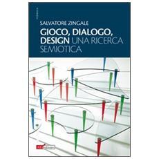 Gioco, dialogo, design (una ricerca semiotica)