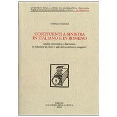 Costituenti a sinistra in italiano e in romeno. Analisi sincronica e diacronica in relazione ai clitici e agli altri costituenti maggiori