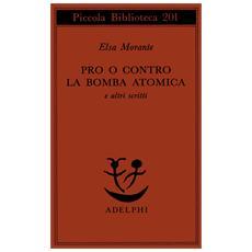 Pro o contro la bomba atomica e altri scritti