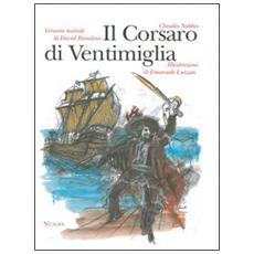 Corsaro di Ventimiglia e la sua famiglia. Versione teatrale (Il)