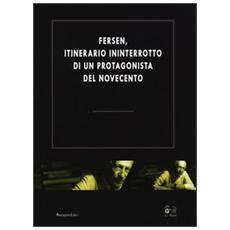 Fersen, itinerario ininterrotto di un protagonista del Novecento. Atti del Convegno (Roma, 19-28 ottobre 2011)