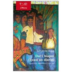 Dal Chiapas (quasi un diario) . Zapatismo, cultura maya y algo mas
