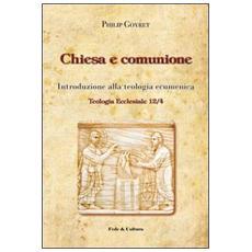 Chiesa e comunione. Introduzione alla teologia ecumenica