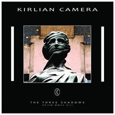 Kirlian Camera - The Three Shadows