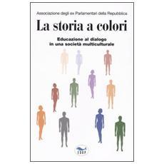 La storia a colori. Educazione al dialogo in una società multiculturale