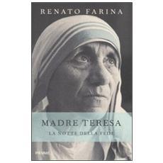 Madre Teresa. La notte della fede