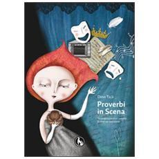 Mettiamo in scena i proverbi. Tre proposte teatrali comiche facilmente realizzabili