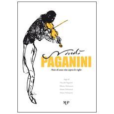 Niccolò Paganini. Note di una vita sopra le righe