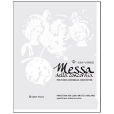 Messa della concordia. Spartito per coro, assemblea e orchestra