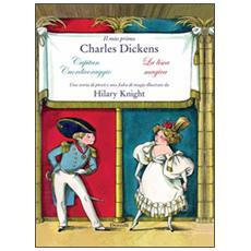 Il mio primo Charles Dickens: Capitan cuordicoraggioLa lisca magica da Charles Dickens
