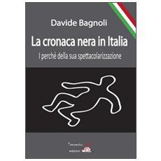 La cronaca nera in Italia. I perché della sua spettacolarizzazione