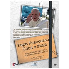 Papa Francesco, Cuba E Fidel