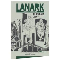 Lanark. Una vita in quattro libri. Vol. 3