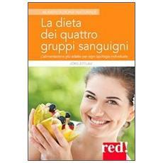 La dieta dei quattro gruppi sanguigni. L'alimentazione più adatta per ogni tipologia individuale