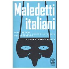 Maledetti italiani. Dieci autori per una contro-antologia del Novecento