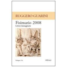 Fisimario 2008. Lettere immaginarie