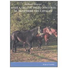Dalla salute dello zoccolo al benessere del cavallo