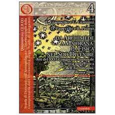 Da Archimede a Majorana: la fisica nel suo divenire. Atti del 26° Convegno nazionale di storia della fisica e dell'astronomia (Roma, 2006)