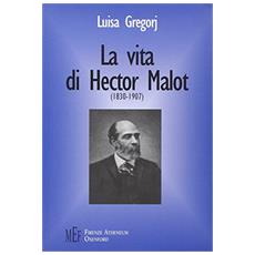 Vita di Hector Malot (1830-1907) . Le vicende umane e letterarie del «padre» di Remy