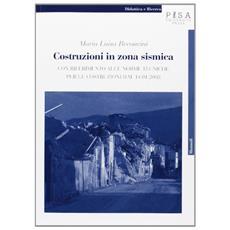 Costruzioni in zona sismica. Con riferimento alle norme tecniche per le costruzioni d. m. 14.01.2008