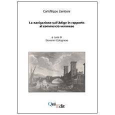 La navigazione sull'Adige in rapporto al commercio veronese
