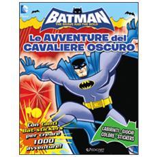 Batman. Le avventure del cavaliere oscuro. Con adesivi
