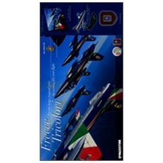 Le frecce tricolori. Un volo lungo cinquant'anni. Con gadget. Ediz. italiana e inglese