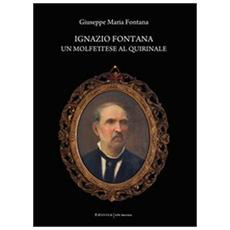 Ignazio Fontana. Un molfettese al Quirinale