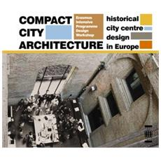 Compact city architetture. Historical city centre design in Europe