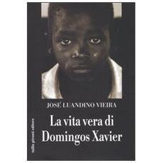 Vita vera di Domingos Xavier (La)