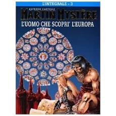 Martin Mystere #03 - L'Uomo Che Scopri' L'Europa (Brossurato)