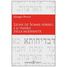 Leone de' Sommi Hebreo e il teatro della modernità